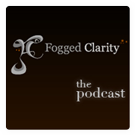 Fogged Clarity - The Podcast