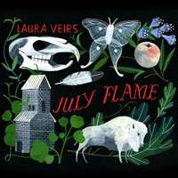 July Flame by Laura Veirs on Fogged Clarity