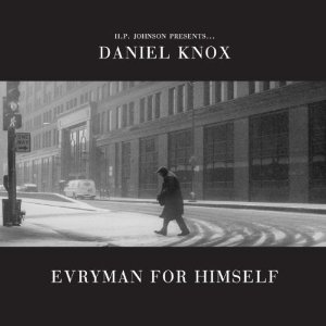 Daniel Knox - Evryman for Himself