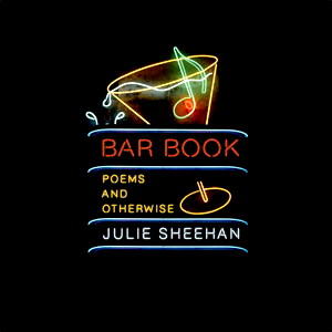 A Review of Bar Book by Julie Sheehan on Fogged Clarity