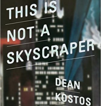 "ReviewsReview: Dean Kostos' ""This is Not a Skyscraper""more"